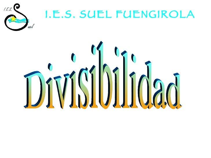 Divisibilidad I.E.S. SUEL FUENGIROLA