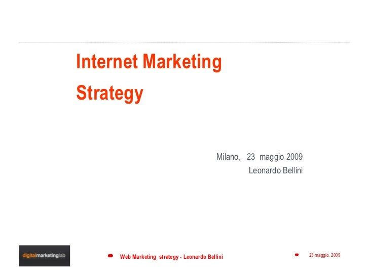 Internet Marketing Strategy                                             Milano, 23 maggio 2009                            ...
