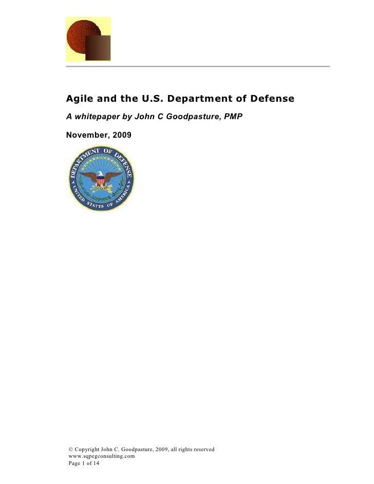 Agile and the U.S. Department of Defense A whitepaper by John C Goodpasture, PMP  November, 2009     © Copyright John C. G...