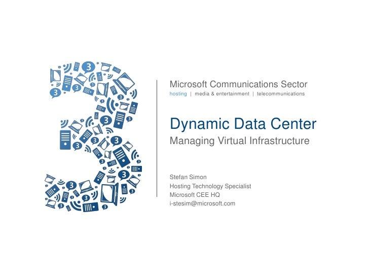 Microsoft Communications Sector hosting | media & entertainment | telecommunications     Dynamic Data Center Managing Virt...