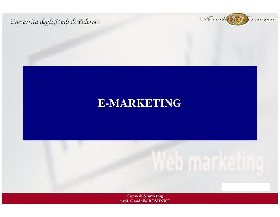E-MARKETING          Corso di Marketing   prof. Gandolfo DOMINICI