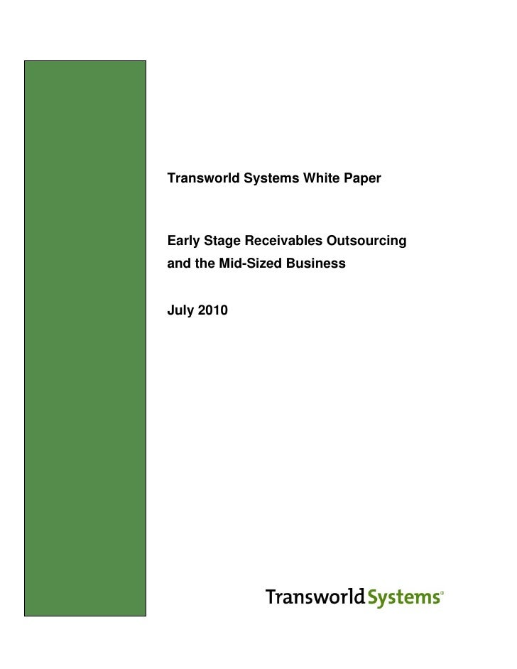 Transworld Systems White Paper                   Early Stage Receivables Outsourcing                and the Mid-Sized Busi...