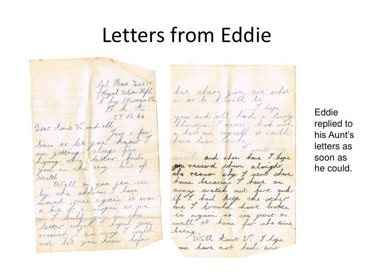 Letters from Eddie<br />Eddie replied to his Aunt's letters as soon as he could.<br />