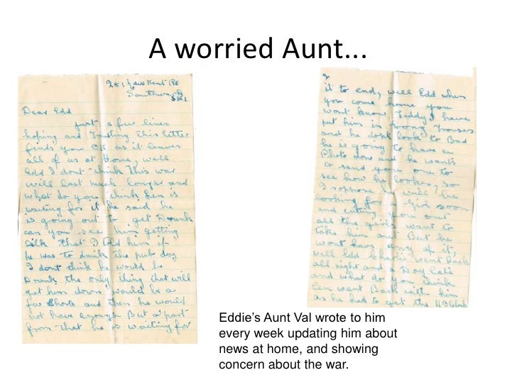 A worried Aunt...<br />Eddie's Aunt Val wrote to him every week updating him about news at home, and showing concern about...