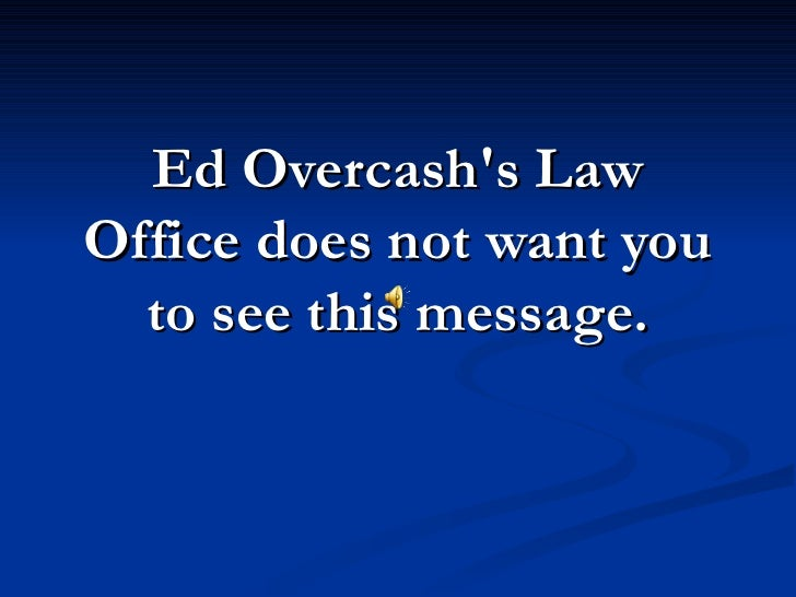 Ed Overcash's Law Office does not want you to see this message.