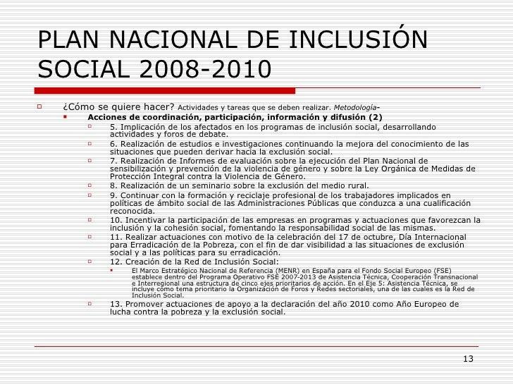PLAN NACIONAL DE INCLUSIÓN SOCIAL 2008-2010 <ul><li>¿Cómo se quiere hacer?  Actividades y tareas que se deben realizar.  M...