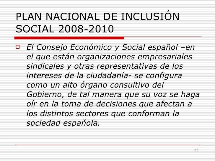 PLAN NACIONAL DE INCLUSIÓN SOCIAL 2008-2010 <ul><li>El Consejo Económico y Social español –en el que están organizaciones ...