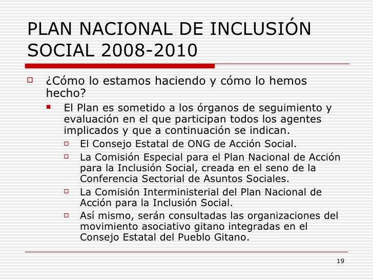 PLAN NACIONAL DE INCLUSIÓN SOCIAL 2008-2010 <ul><li>¿Cómo lo estamos haciendo y cómo lo hemos hecho? </li></ul><ul><ul><li...