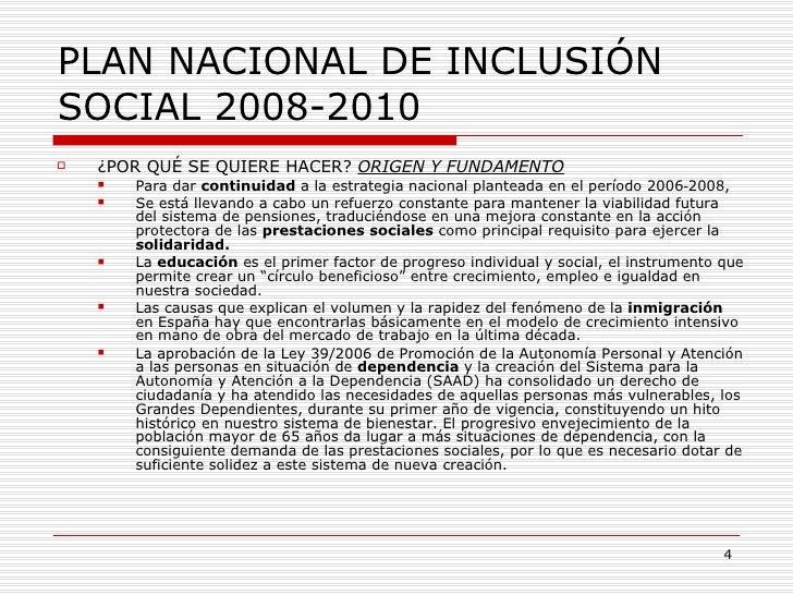 PLAN NACIONAL DE INCLUSIÓN SOCIAL 2008-2010 <ul><li>¿POR QUÉ SE QUIERE HACER?  ORIGEN Y FUNDAMENTO </li></ul><ul><ul><li>P...