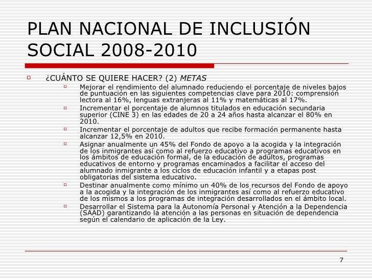 PLAN NACIONAL DE INCLUSIÓN SOCIAL 2008-2010 <ul><li>¿CUÁNTO SE QUIERE HACER? (2)  METAS </li></ul><ul><ul><ul><li>Mejorar ...
