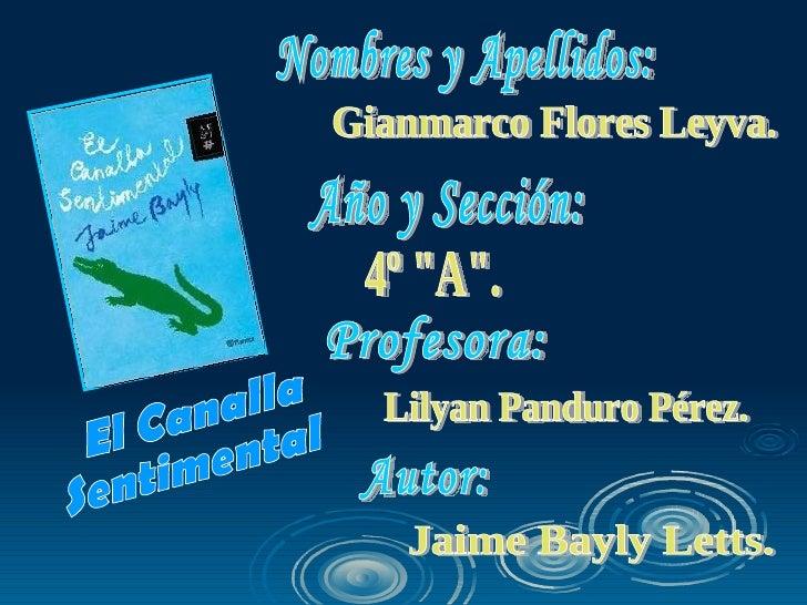 Jaime Bayly El Canalla Sentimental Nació el 19 de febrero de 1965, hijo de jaime bayly llona y doris letts colmenares. jaime bayly el canalla sentimental