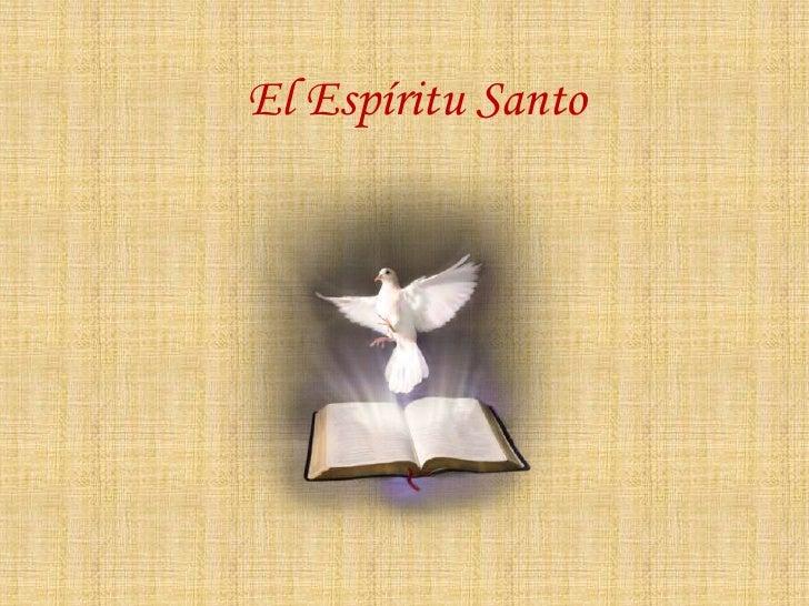 El Espíritu Santo<br />