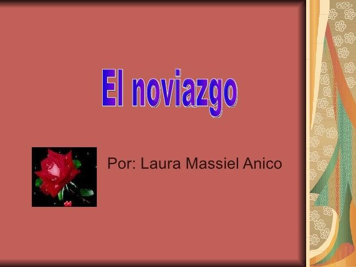 Por: Laura Massiel Anico El noviazgo