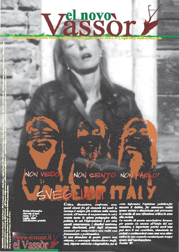 2 editoriale      Nasce l'associazione culturale El novo vassor e questa è la           nità ( piccola come un quartiere, ...