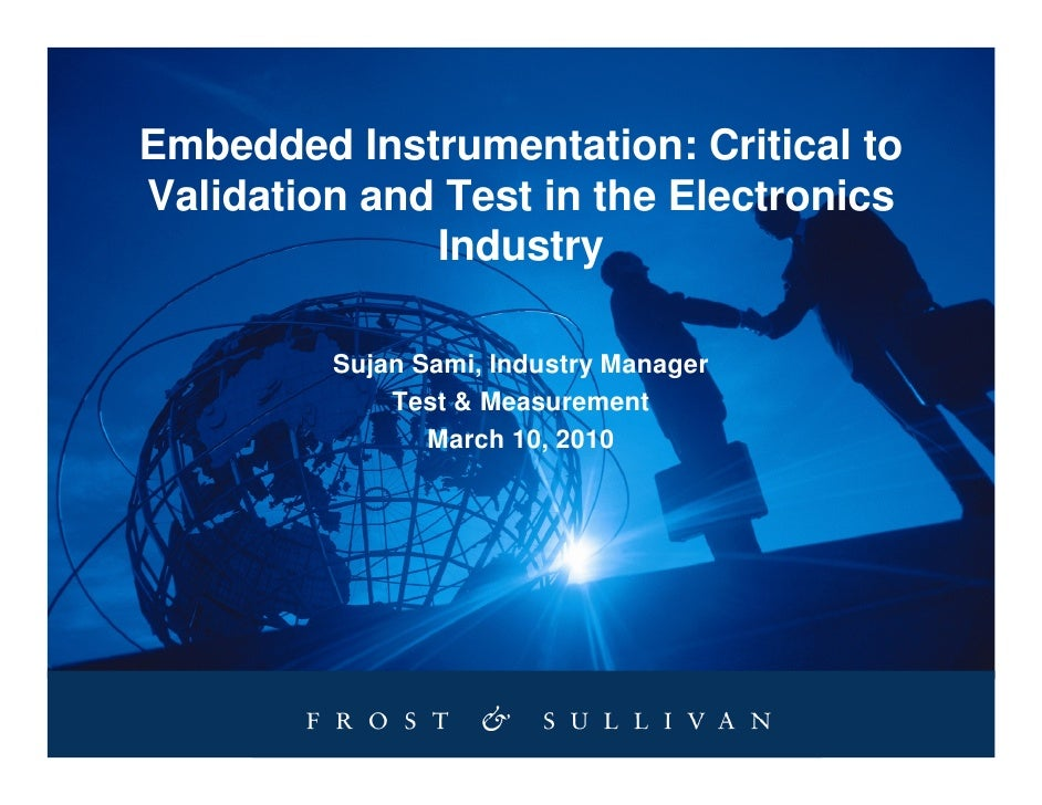 Embedded Instrumentation: Critical to Validation and Test in the Electronics               Industry           Sujan Sami, ...