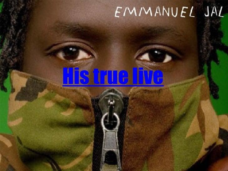 His true live