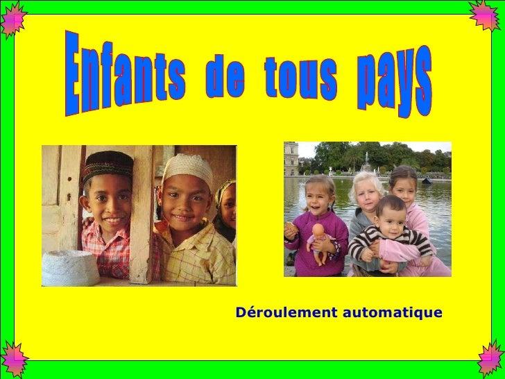 Déroulement automatique Enfants  de  tous  pays