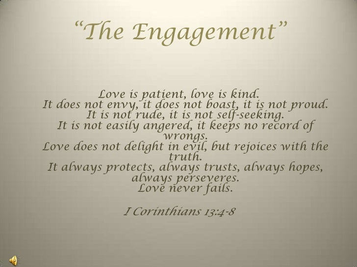 """""""The Engagement""""<br />Love is patient, love is kind.It does not envy, it does not boast, it is not proud.It is not rude, i..."""