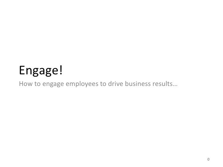 Engage! How to engage employees to drive business results…                                                          0
