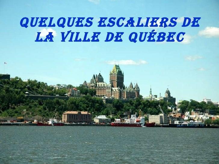 Escaliers de la ville de Québec, CANADA