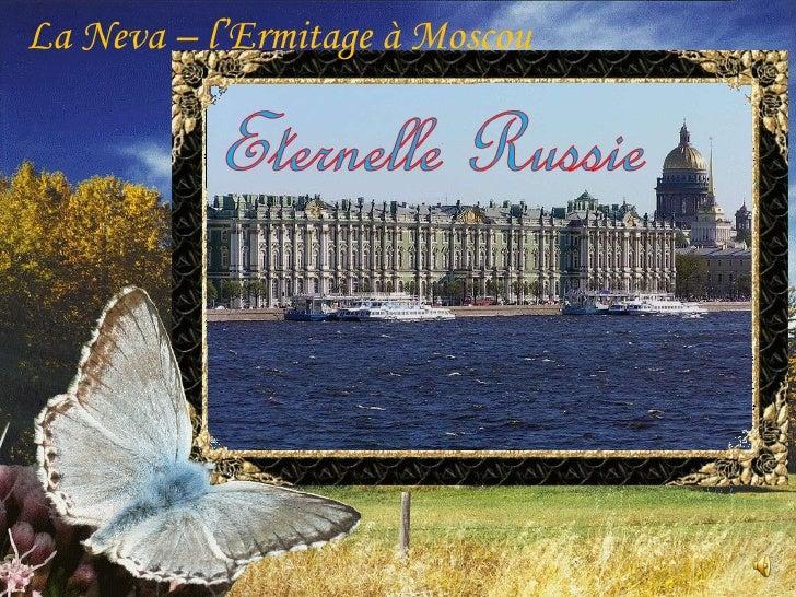 La Neva – l'Ermitage à Moscou