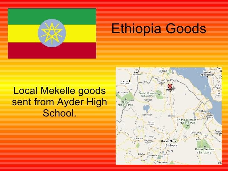 Ethiopia Goods Local Mekelle goods sent from Ayder High School.