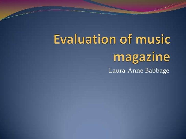Evaluation of music magazine<br />Laura-Anne Babbage<br />