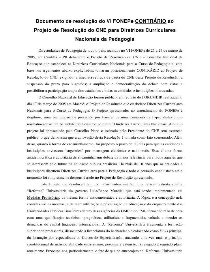 Documento de resolução do VI FONEPe CONTRÁRIO ao     Projeto de Resolução do CNE para Diretrizes Curriculares             ...