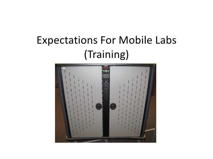 Expectations For Mobile Labs(Training)<br /> Teachers<br />