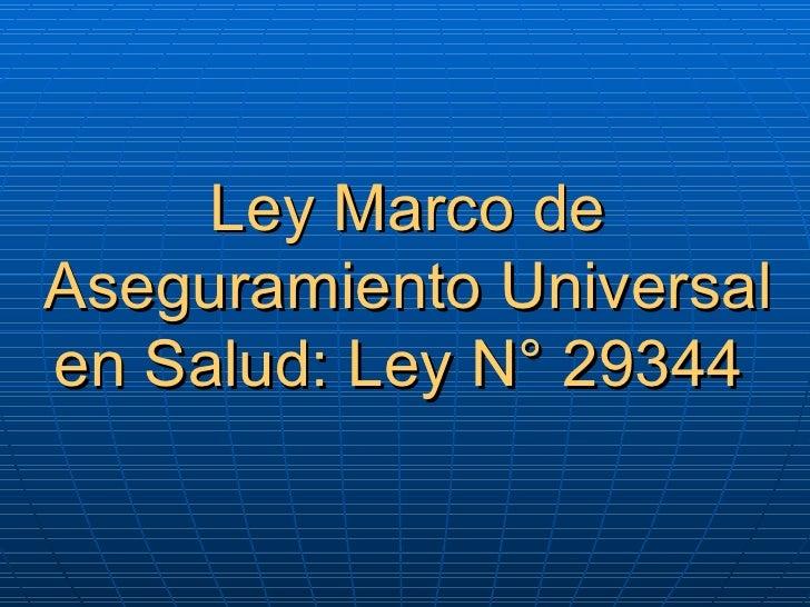 Ley Marco de Aseguramiento Universal en Salud: Ley N° 29344