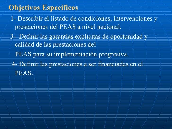 <ul><li>Objetivos Específicos </li></ul><ul><li>1- Describir el listado de condiciones, intervenciones y prestaciones del ...