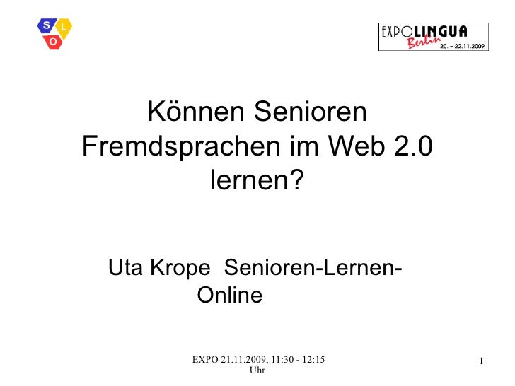 Können Senioren Fremdsprachen im Web 2.0 lernen? Uta Krope  Senioren-Lernen-Online