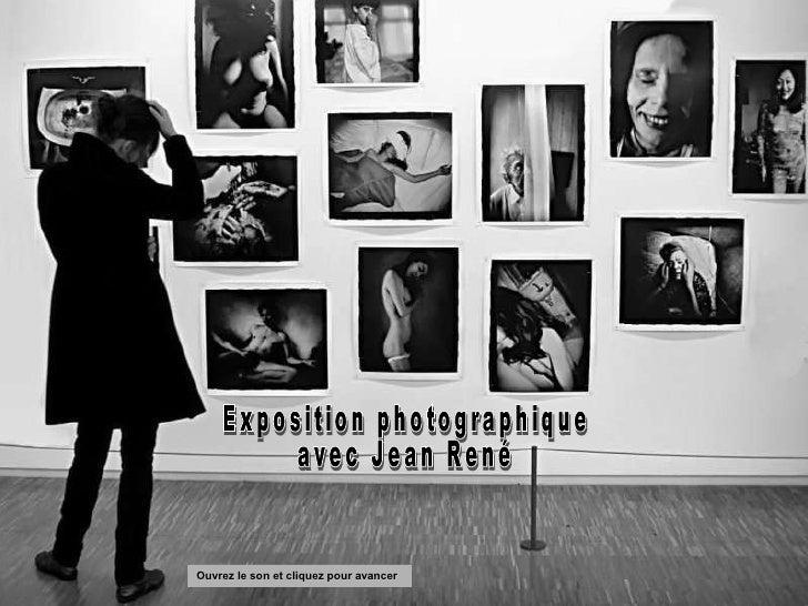 Exposition photographique avec Jean René Ouvrez le son et cliquez pour avancer