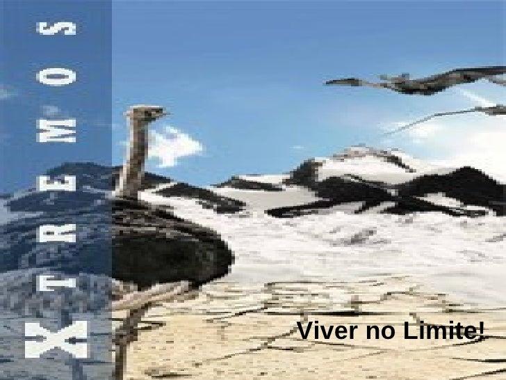 Viver no Limite!