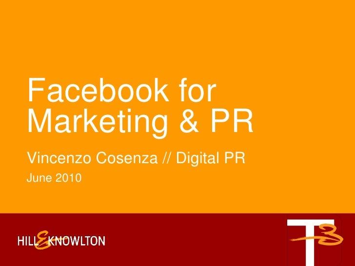 Facebook for Marketing & PR Vincenzo Cosenza // Digital PR June 2010