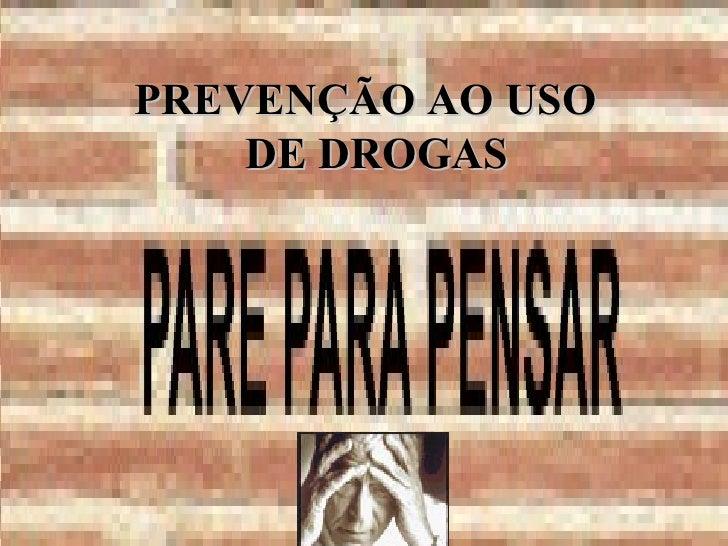 PREVENÇÃO AO USO  DE DROGAS