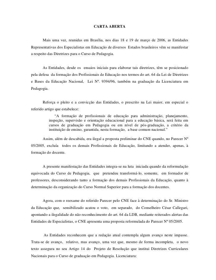 CARTA ABERTA          Mais uma vez, reunidas em Brasília, nos dias 18 e 19 de março de 2006, as Entidades Representativas ...
