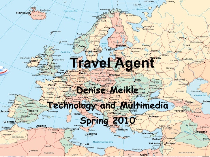 Travel Agent Denise Meikle Technology and Multimedia Spring 2010
