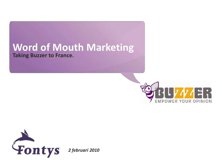 Word of Mouth Marketing<br />Taking Buzzer to France.<br />2 februari 2010<br />