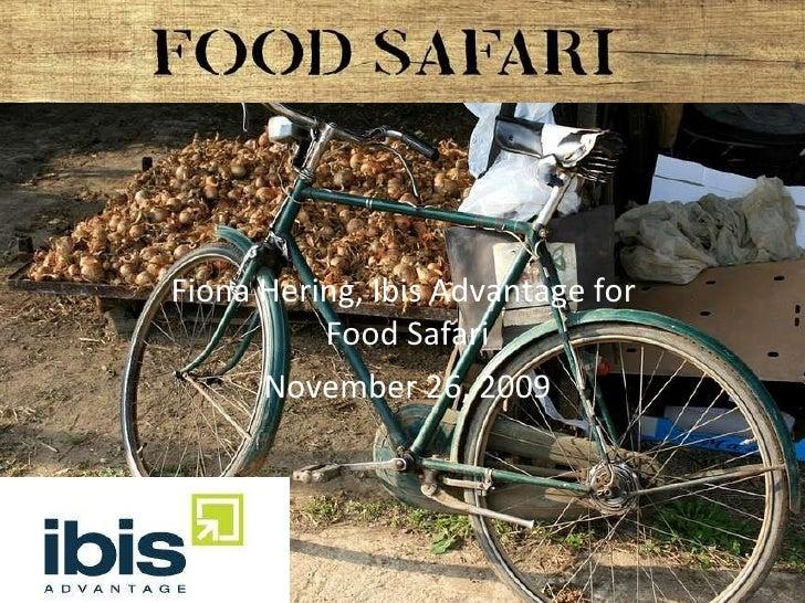 Fiona Hering, Ibis Advantage for  Food Safari November 26, 2009 Ibis logo