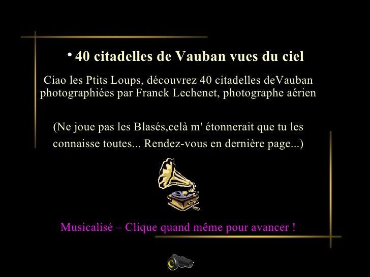 Présentation d'un nouveau produit Ciao les Ptits Loups, découvrez 40 citadelles deVauban photographiées par Franck Lechene...