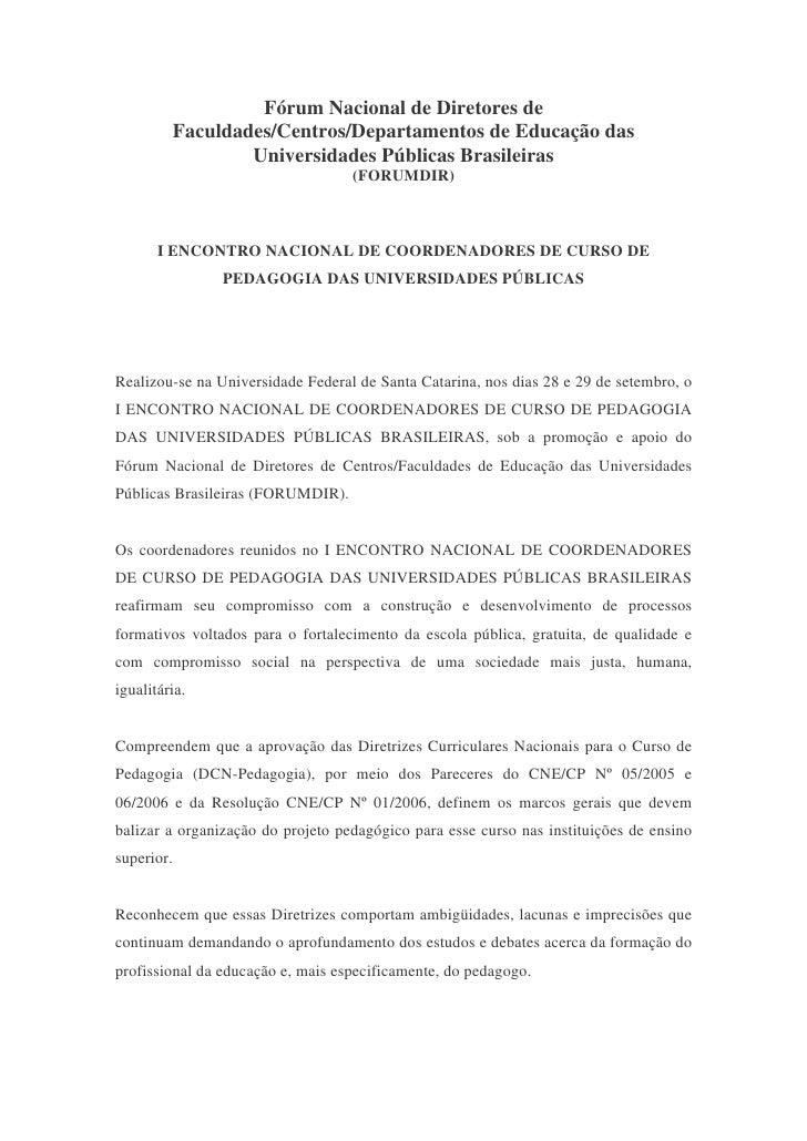 Fórum Nacional de Diretores de          Faculdades/Centros/Departamentos de Educação das                  Universidades Pú...