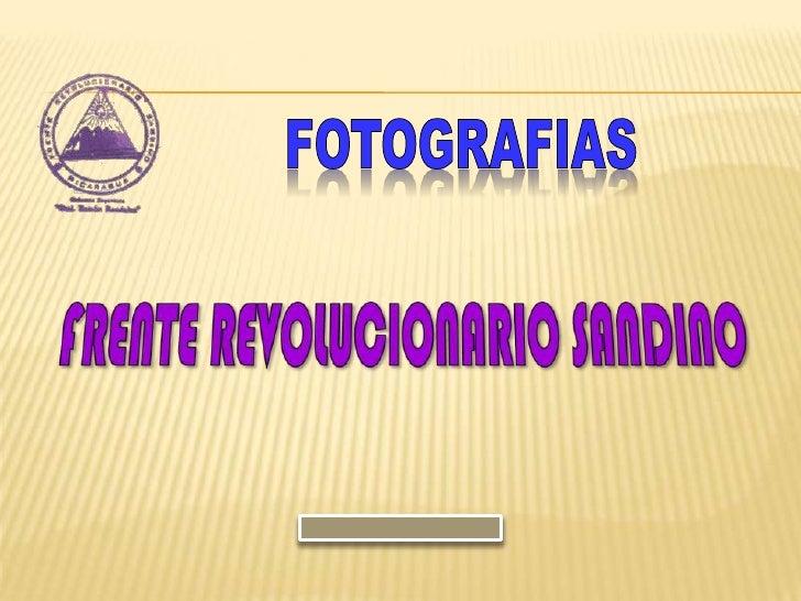 FOTOGRAFIAS<br />FRENTE REVOLUCIONARIO SANDINO<br />