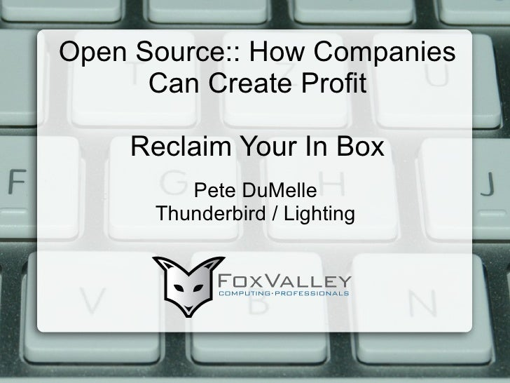 Open Source:: How Companies Can Create Profit Reclaim Your In Box Pete DuMelle Thunderbird / Lighting