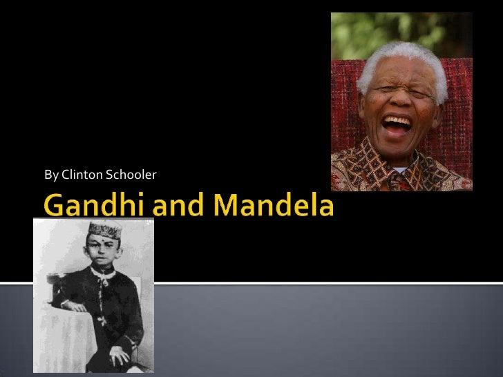 Gandhi and Mandela<br />By Clinton Schooler<br />