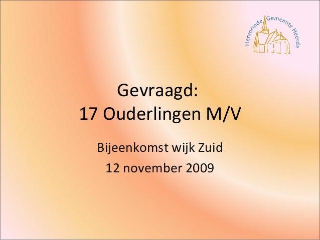 Gevraagd: 17 Ouderlingen M/V Bijeenkomst wijk Zuid 12 november 2009