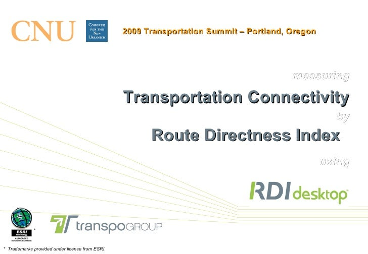 measuring Transportation Connectivity by Route Directness Index   using *  *  Trademarks provided under license from ESRI....