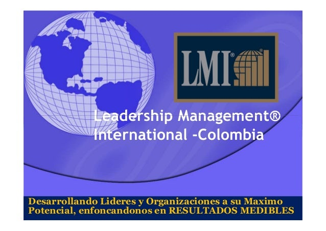 Leadership Management®Leadership Management® International -Colombia Desarrollando Lideres y Organizaciones a su Maximo Po...