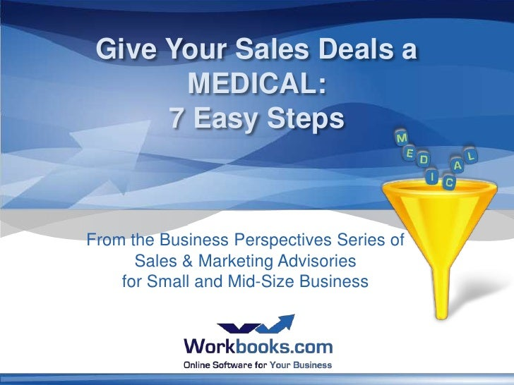 Give Your Sales Deals a        MEDICAL:       7 Easy Steps    From the Business Perspectives Series of       Sales & Marke...