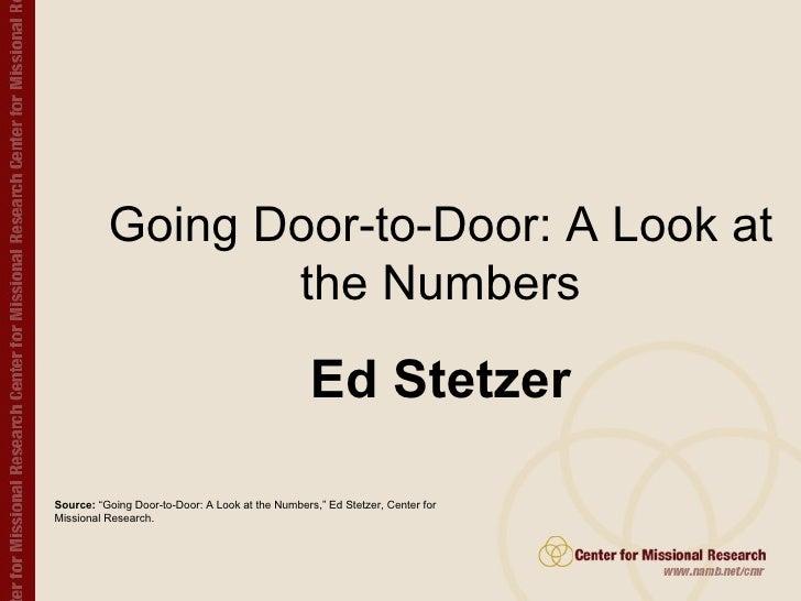 Going Door-to-Door: A Look at the Numbers Ed Stetzer